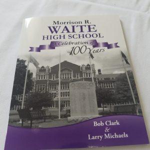 M. R. Waite High School Celebration of 100 Years ~ Clark/Michaels