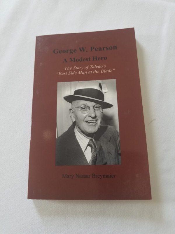 George W. Pearson - A Modest Hero ~ Breymaier