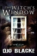 The Witch's Window: ANovella