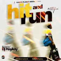 [Mixtape] Ojoroplanet Ft. DJ Haykay – Hit and Run Mixtape(Edition 1.0)