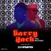 [Mixtape] Dj Haykay Ft Barry Back