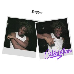 Joeboy Celebration MP3 Download