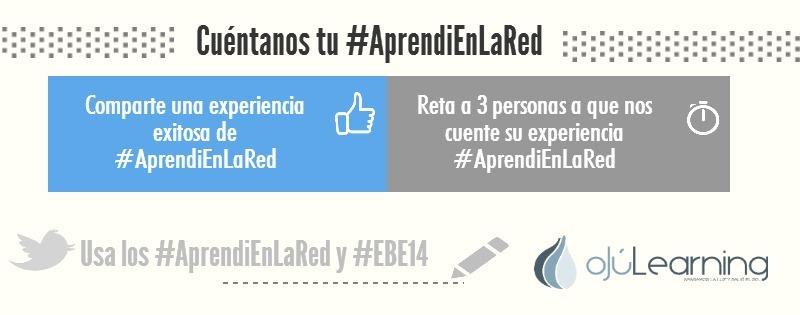 Cuéntanos tu experiencia #AprendíEnLaRed para el #EBE14