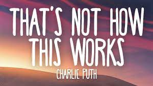 Mp3: Charlie Puth - That's Not How This Works