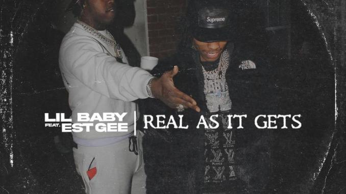 Mp3: Lil Baby feat EST Gee - Real As It Gets