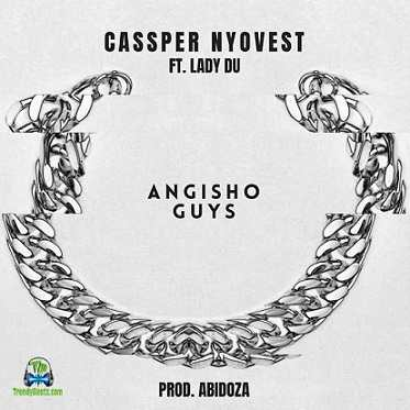 Mp3: Cassper Nyovest Feat Lady Du - Angisho Guys