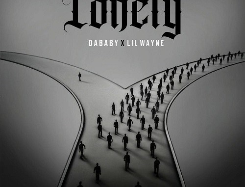 Mp3/Mp4: DaBaby Ft. Lil Wayne - Lonely