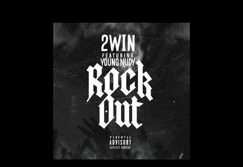 Mp3: 2Win & Young Nudy - Rock Out