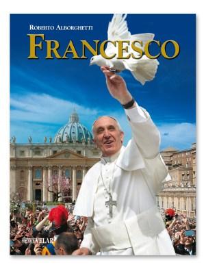 FRANCESCO, autore Roberto Alborghetti, Edizioni Velar, Doppio volume con cofanetto e contenuti speciali, 2013