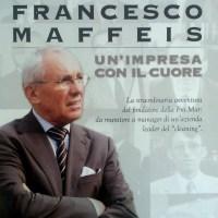"""""""UN'IMPRESA CON IL CUORE"""": L'AVVENTURA DELL'IMPRENDITORE F.MAFFEIS RACCONTATA DA R. ALBORGHETTI"""