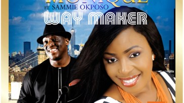 Way Maker By Monique Ft Sammie Okposo