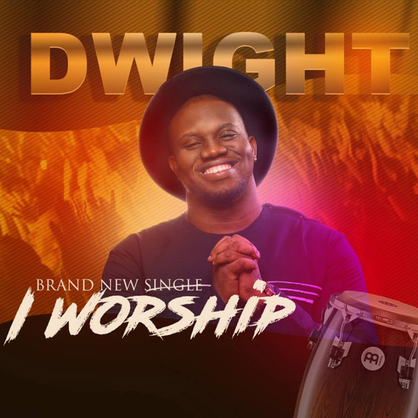 I worship You By Dwight