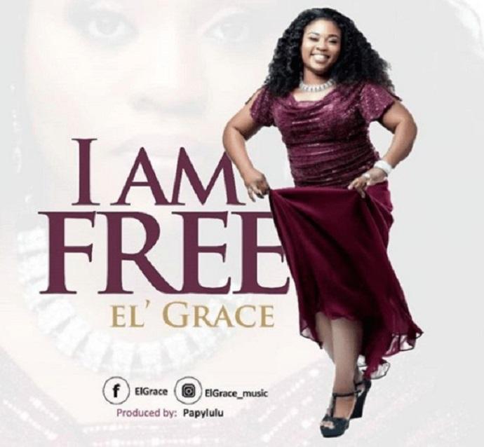 I am Free – El' Grace