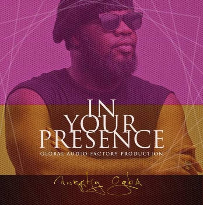 In His Presence – Murphy Ogbe