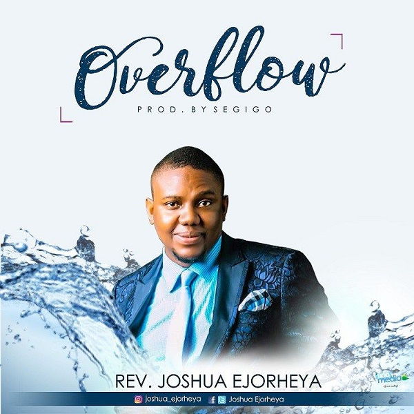 Overflow – Dr Rev. Joshua Ejorheya