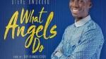What Angels Do – Steve Owuraku