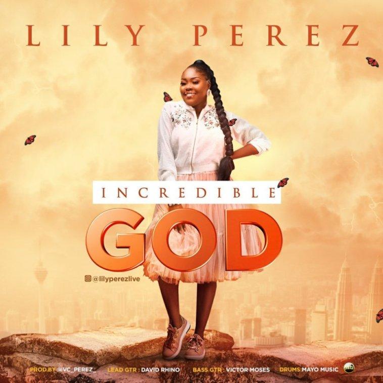 Lily Perez – Incredible God