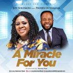A Miracle For You By Joy Solomon Feat. Prospa Ochimana mp3