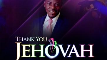 Minister Kelvin Ogidi – Thank You Jehovah mp3