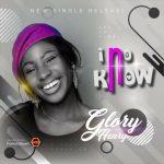 Glory Henry – I No Know