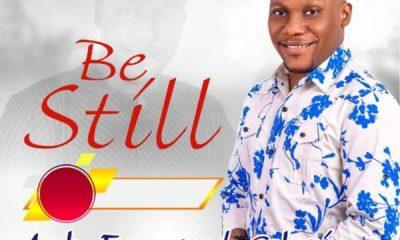 Be Still By Amb Emmanuel Gabari mp3