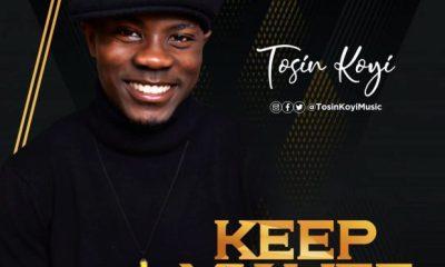 KEEP MY LIFE BY TOSIN KOYI