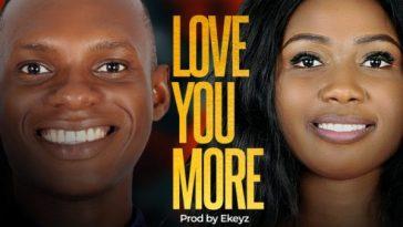 Love You More By Simon Praise Ft. Patohency