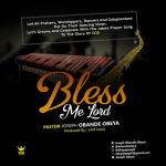Pastor Joseph Obande Obeya - BLESS ME LORD