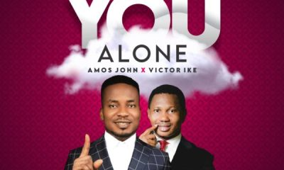 YOU ALONE By Amos John ft. Victor Ike