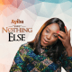 NOTHING ELSE - Ayiba Afy-Douglas