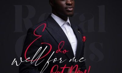 E Do Well For Me – Royal Chris