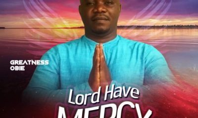 Lord Have Mercy By Greatness Obie