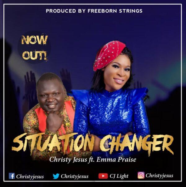 Situation Changer - Christy JESUS Ft. Emma Praise