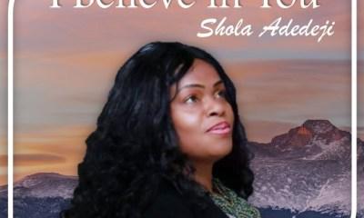I Believe in You - Shola Adedeji mp3