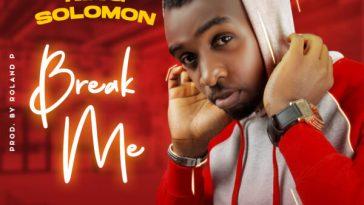 King Solomon - Break Me