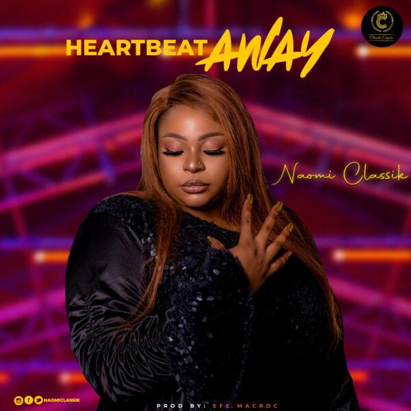 Heart Beat Away By Naomi Classik