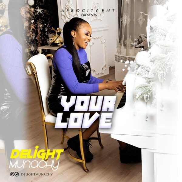 Your Love - Delight Munachy
