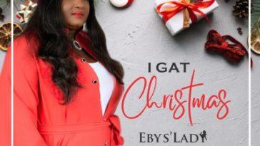 I Gat Christmas - Ebys' Lady