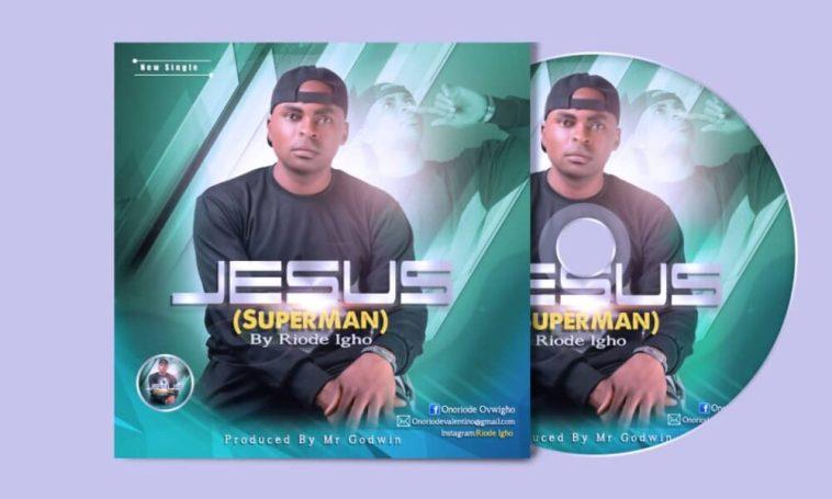 Riode Igho - Jesus (Super Man)
