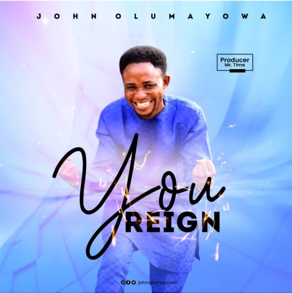 Download You Reign - John Olumayowa