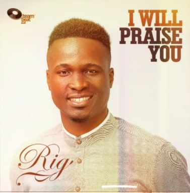 I Will Praise You - RiG
