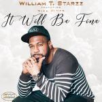 It Will Be Fine - William T. Starzz ft. Mike Mines & Jeremiah Scot