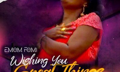 Emem Femi - Wishing You Great Things