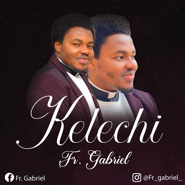 Kelechi By Fr. Gabriel Okeke