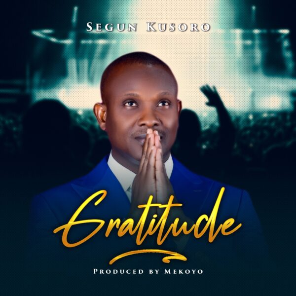 Segun Kusoro - Gratitude