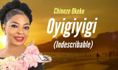 Chineze Okeke - Oyigiyigi (Indescribable)