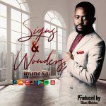 Signs and Wonders - Pastor Benjamin KUSI