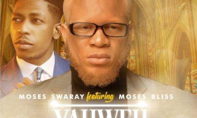 YAHWEH - Moses Swaray Ft. Moses Bliss