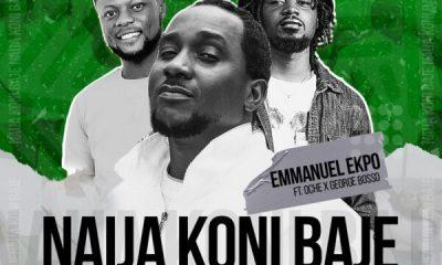 Naija Koni Baje - Emmanuel Ekpo Ft. Oche & George Bosso
