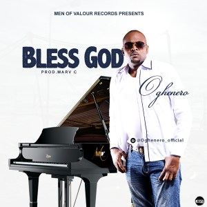 Bless God  By Oghenero